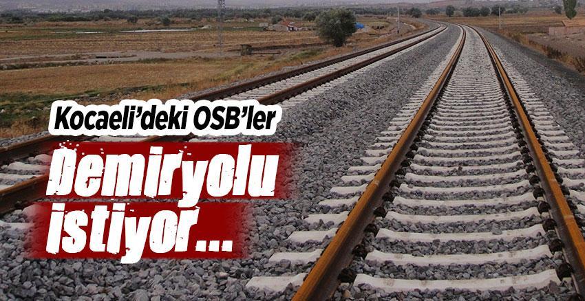 OSB'ler demiryolu bağlantıları istiyor