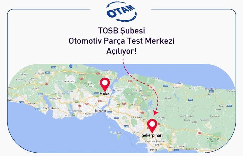 OTAM, TOSB'da yeni test merkezini açıyor