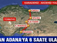 Karadeniz'den Akdeniz'e ulaşmak 6 saate iniyor