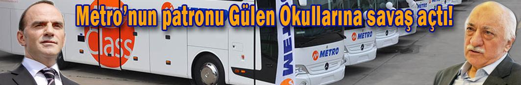 Metro'nun patronu Gülen Okullarına savaş açtı!